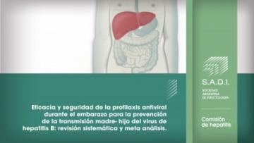 Eficacia y seguridad de la profilaxis antiviral durante el embarazo para la prevención de la transmisión madre- hijo del virus de hepatitis B: revisión sistemática y meta análisis